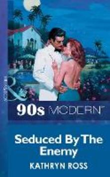 Seduced By The Enemy (Mills & Boon Vintage 90s Modern)