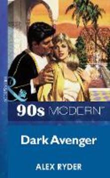Dark Avenger (Mills & Boon Vintage 90s Modern)