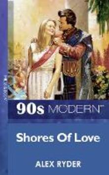 Shores Of Love (Mills & Boon Vintage 90s Modern)