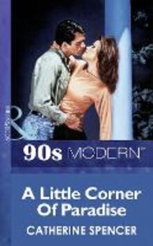 Little Corner Of Paradise (Mills & Boon Vintage 90s Modern)
