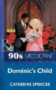 Dominic's Child (Mills & Boon Vintage 90s Modern)