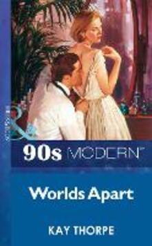 Worlds Apart (Mills & Boon Vintage 90s Modern)