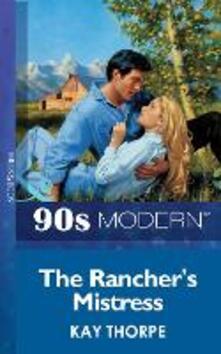 Rancher's Mistress (Mills & Boon Vintage 90s Modern)