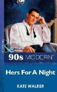 Hers For A Night (Mills & Boon Vintage 90s Modern)