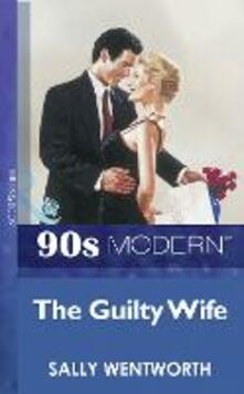 Guilty Wife (Mills & Boon Vintage 90s Modern)