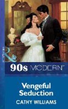 Vengeful Seduction (Mills & Boon Vintage 90s Modern)
