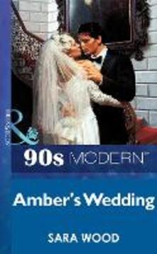 Amber's Wedding (Mills & Boon Vintage 90s Modern)