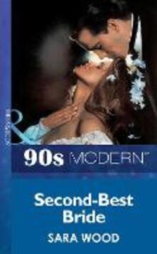 Second-Best Bride (Mills & Boon Vintage 90s Modern)