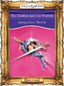 Maiden And The Warrior (Mills & Boon Vintage 90s Modern)
