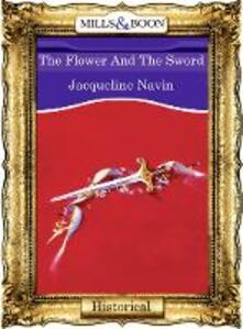 Flower And The Sword (Mills & Boon Vintage 90s Modern)