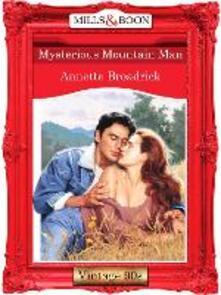 Mysterious Mountain Man (Mills & Boon Vintage 90s Modern)