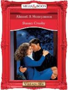Almost A Honeymoon (Mills & Boon Vintage Desire)