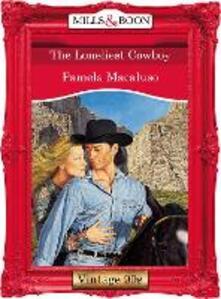 Loneliest Cowboy (Mills & Boon Vintage Desire)