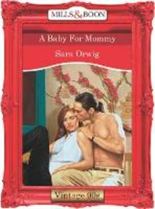 Baby For Mommy (Mills & Boon Vintage Desire)