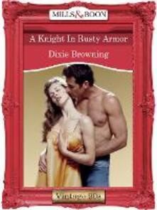 Knight In Rusty Armor (Mills & Boon Vintage Desire)