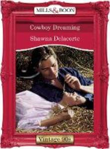 Cowboy Dreaming (Mills & Boon Vintage Desire)