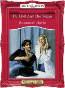 Dr. Holt And The Texan (Mills & Boon Vintage Desire)