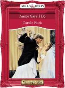 Annie Says I Do (Mills & Boon Vintage Desire)