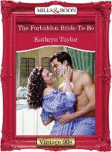 Forbidden Bride-To-Be (Mills & Boon Vintage Desire)