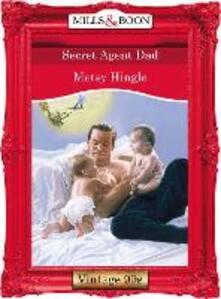 Secret Agent Dad (Mills & Boon Vintage Desire)