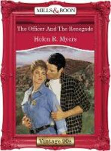 Officer And The Renegade (Mills & Boon Vintage Desire)