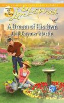 Dream of His Own (Mills & Boon Love Inspired) (Dreams Come True, Book 3)