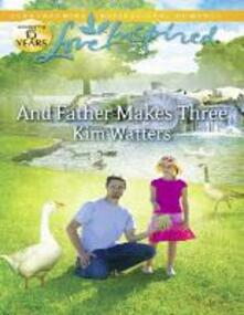 And Father Makes Three (Mills & Boon Love Inspired)