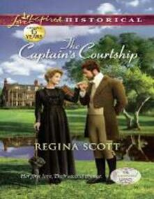 Captain's Courtship (Mills & Boon Love Inspired Historical) (The Everard Legacy, Book 2)