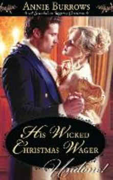His Wicked Christmas Wager (Mills & Boon Historical Undone)