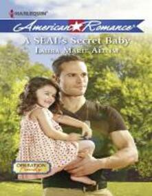 SEAL's Secret Baby (Mills & Boon American Romance) (Operation: Family, Book 1)