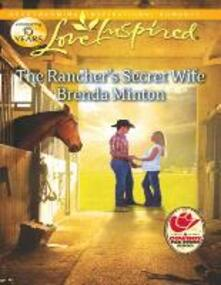 Rancher's Secret Wife (Mills & Boon Love Inspired) (Cooper Creek, Book 4)