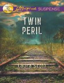 Twin Peril (Mills & Boon Love Inspired Suspense)