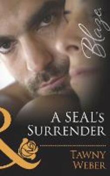 SEAL's Surrender (Mills & Boon Blaze) (Uniformly Hot!, Book 35)