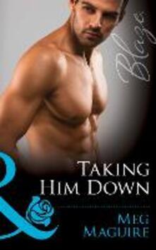 Taking Him Down (Mills & Boon Blaze)
