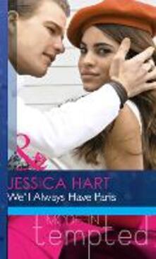We'll Always Have Paris (Mills & Boon Modern Heat)