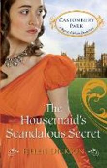 Housemaid's Scandalous Secret (Mills & Boon M&B) (Castonbury Park, Book 2)