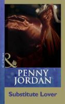Substitute Lover (Mills & Boon Modern) (Penny Jordan Collection)