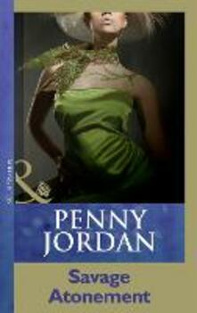 Savage Atonement (Mills & Boon Modern) (Penny Jordan Collection)