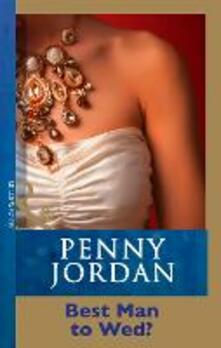 Best Man To Wed? (Mills & Boon Modern)