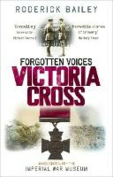 Forgotten Voices of the Victoria Cross