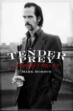 Tender Prey: A Biography of Nick Cave