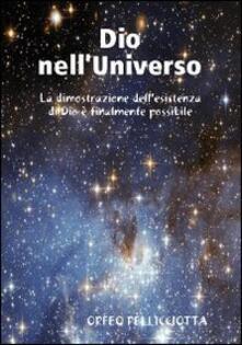 Dio nell'Universo - Orfeo Pellicciotta - copertina