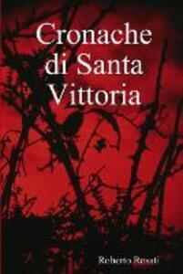 Cronache di Santa Vittoria - Roberto Rosati - copertina