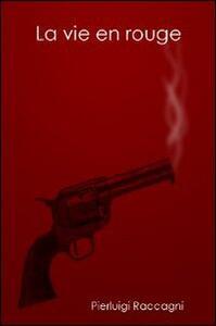 La vie en rouge - Pierluigi Raccagni - copertina