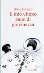 Il mio ultimo anno di giovinezza - Silvio Lorenzi - copertina