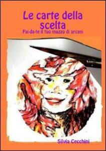 Le carte della scelta - Silvia Cecchini - copertina