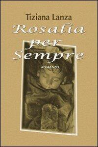 Rosalia per sempre - Tiziana Lanza - copertina