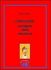 L' ideologia. Surrogato della coscienza - Mario Trevisan - copertina