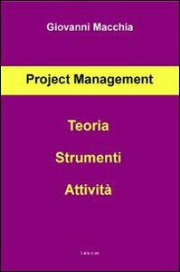 Project management. Teoria strumenti attività - Giovanni Macchia - copertina
