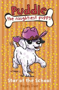 Puddle the Naughtiest Puppy: Star of the School : Book 10